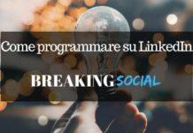 Come programmare post su LinkedIn
