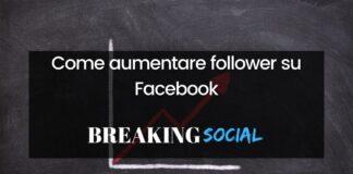 Come aumentare follower su Facebook
