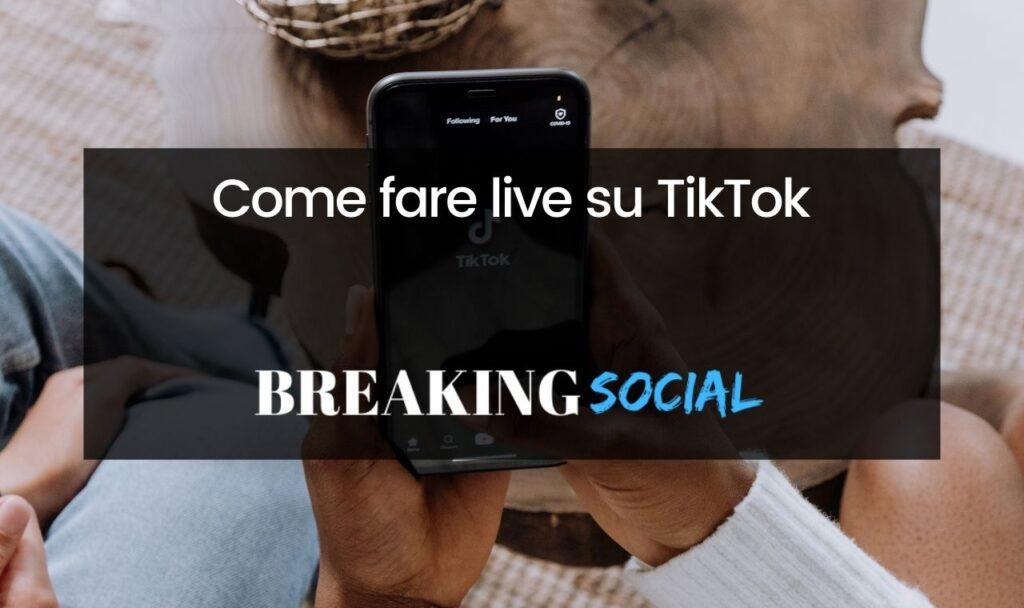 Come fare una live su TikTok