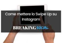 Come mettere lo Swipe Up su Instagram