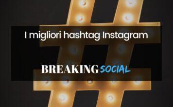 I migliori hashtag Instagram