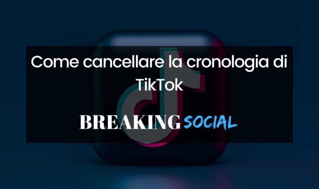 Come cancellare cronologia TikTok
