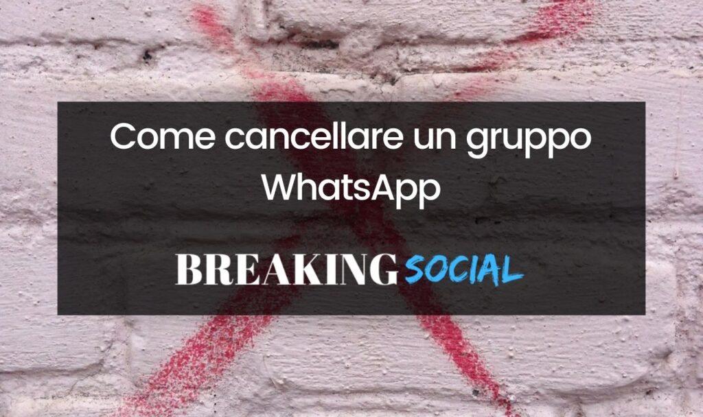Come cancellare gruppo WhatsApp