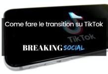 Come fare le transition su TikTok