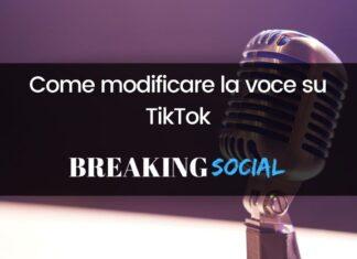 Come modificare la voce su TikTok