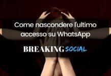 Come nascondere ultimo accesso WhatsApp
