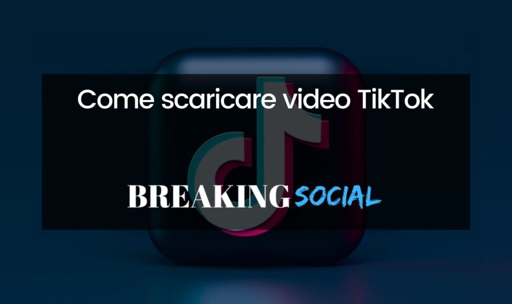 Come scaricare video TikTok senza logo