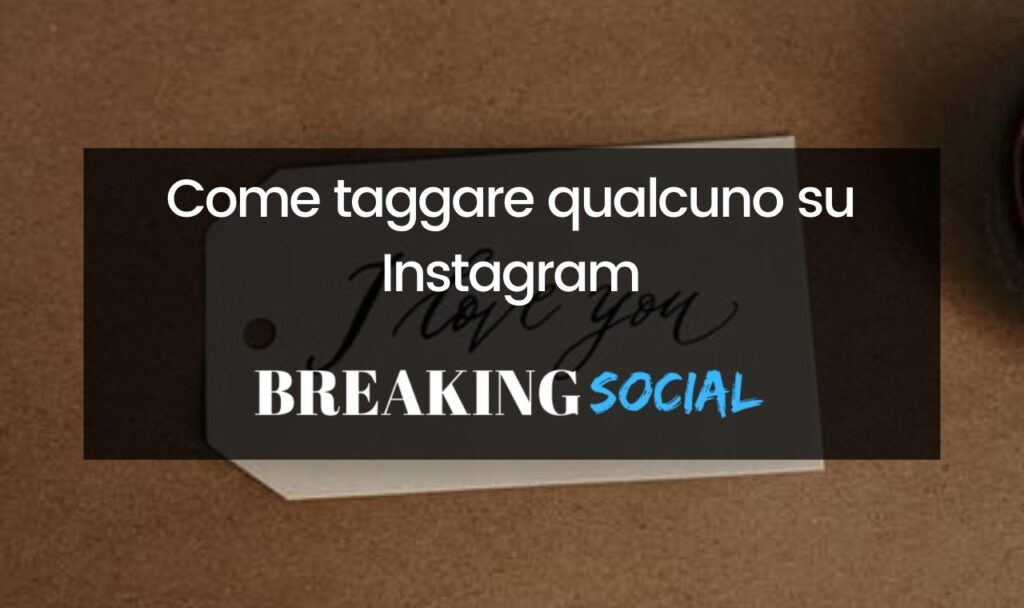 Come taggare su Instagram