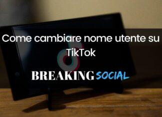 Come cambiare nome utente su TikTok