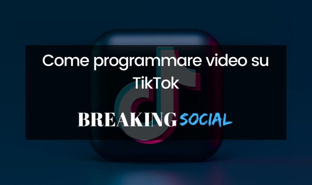 Come programmare video su TikTok