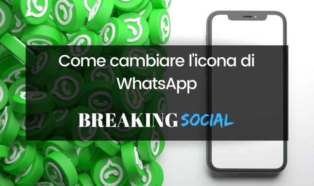 Come cambiare icona di WhatsApp