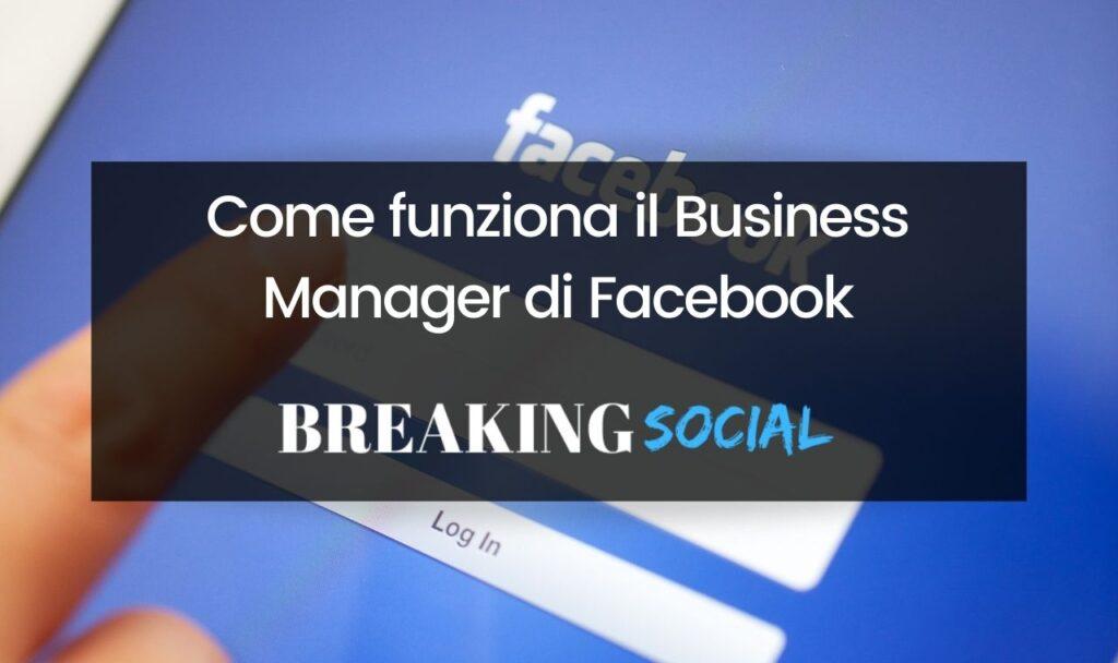 Come funziona il Business Manager di Facebook