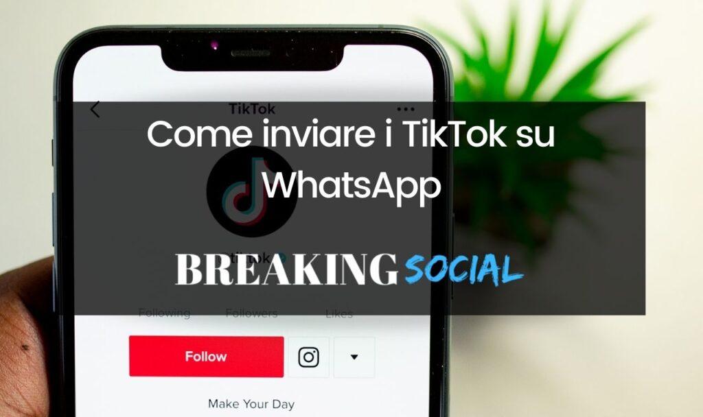 Come inviare i TikTok su WhatsApp