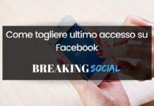 Come togliere ultimo accesso su Facebook