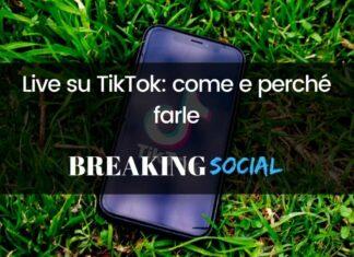 Come e perché fare Live su TikTok