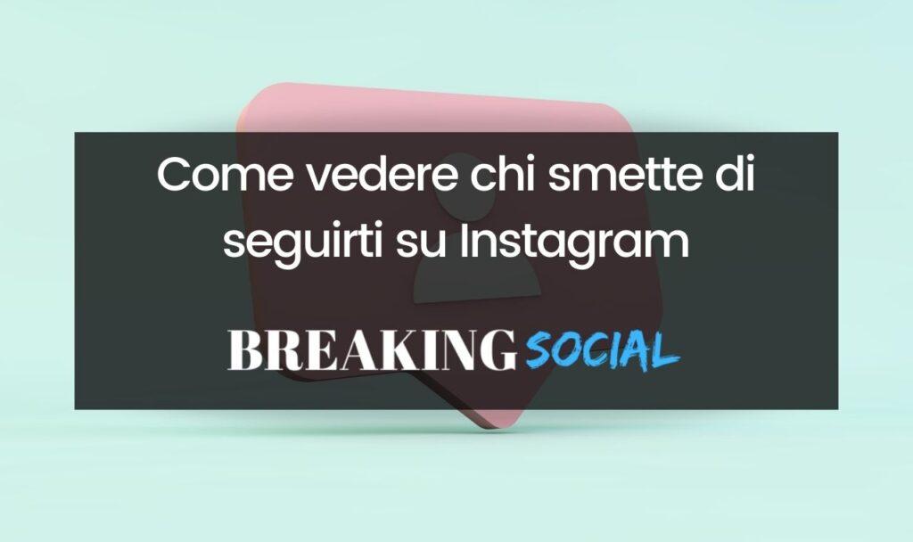 Come vedere chi smette di seguirti su Instagram