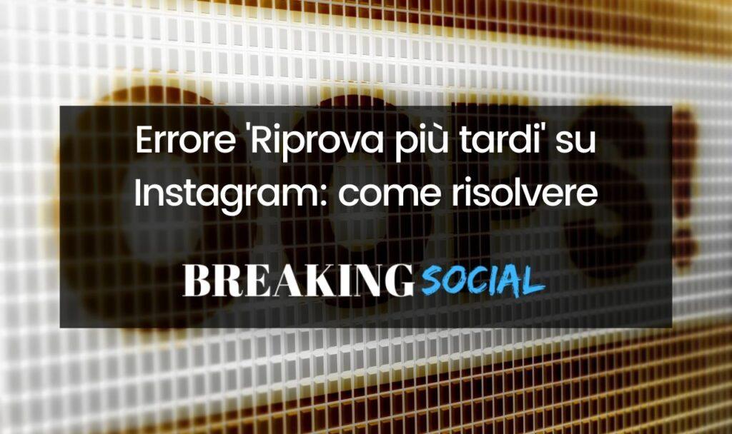 Errore Riprova più tardi Instagram
