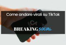 Come andare virali su TikTok