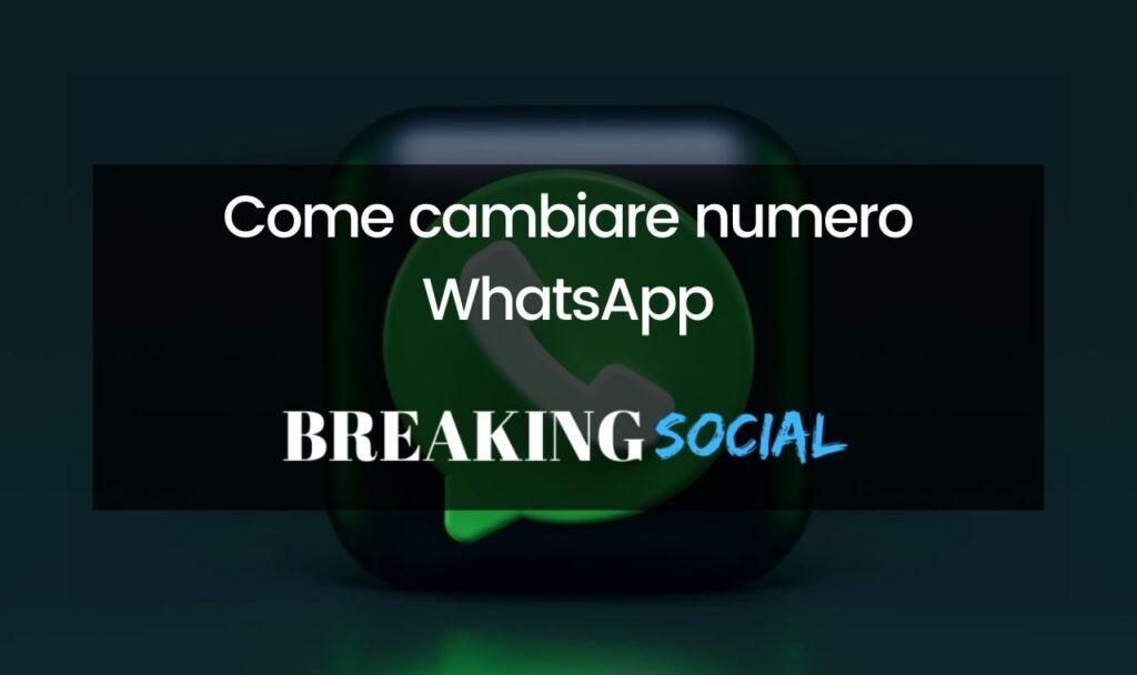 Come cambiare numero WhatsApp