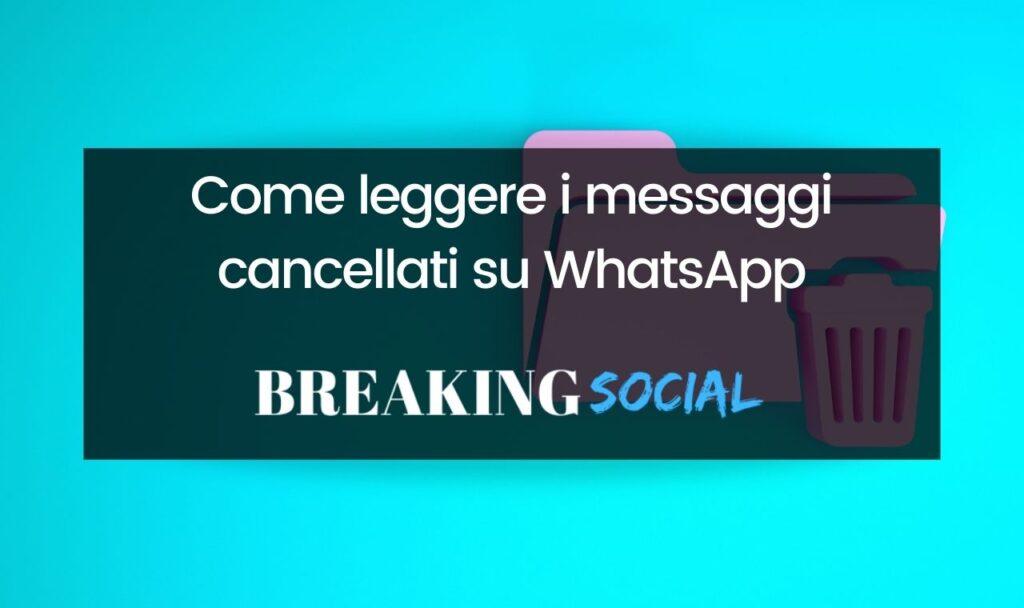 Come vedere i messaggi cancellati su WhatsApp