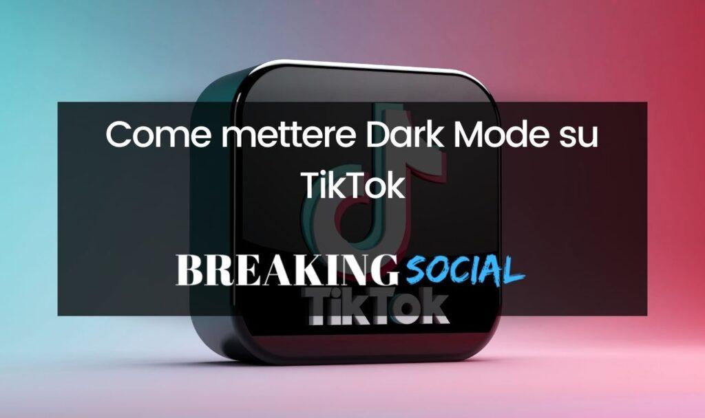 Come mettere TikTok nero