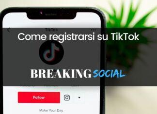 Come registrarsi su TikTok