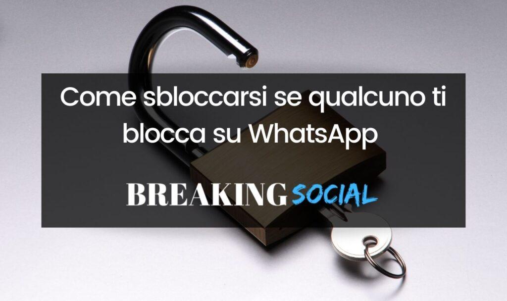 Come sbloccarsi se qualcuno ti blocca su WhatsApp