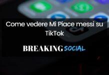 Come vedere Mi Piace messi su TikTok
