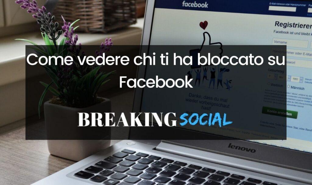 Come vedere chi ti ha bloccato su Facebook
