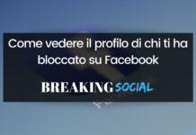Come vedere il profilo di chi ti ha bloccato su Facebook