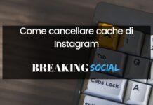 Come cancellare cache Instagram