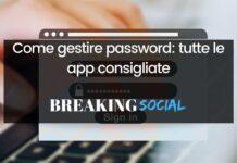 Come gestire password, le app consigliate
