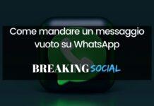 Come mandare messaggi vuoti su WhatsApp