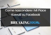 Come nascondere i Mi Piace ricevuti su Facebook