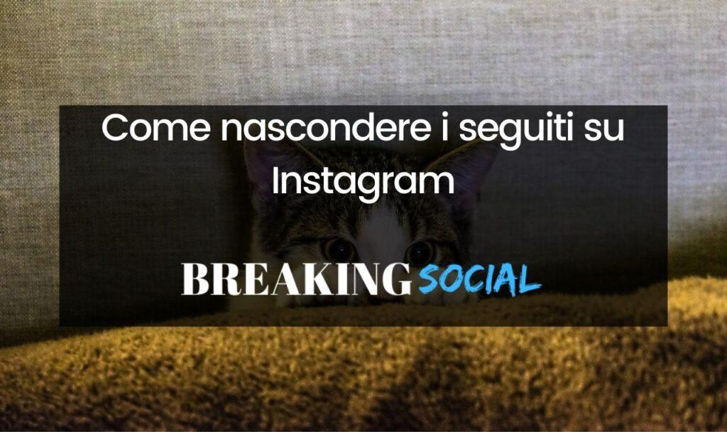 Come nascondere i seguiti su Instagram
