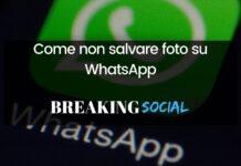 Come non salvare foto WhatsApp in galleria