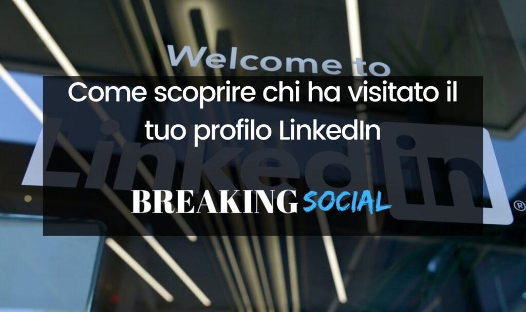 Come vedere chi ha visitato il tuo profilo LinkedIn