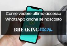 Come vedere ultimo accesso WhatsApp anche se nascosto